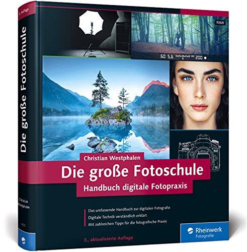 Die große Fotoschule: Das Handbuch zur digitalen Fotografie in der 3. Auflage! Buch-Cover