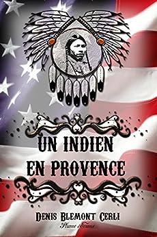 Un Indien en Provence par [Cerli, Denis Blémont]