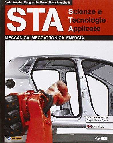 STA scienze e tecnolgie applicate. Meccanica meccatronica energia. Per le Scuole superiori