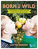 Born to Be Wild: Hundreds of free nature activities for families (RSPB)
