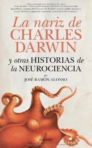 La nariz de Charles Darwin (Divulgación científica) por José Ramón Alonso