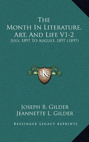 The Month in Literature, Art, and Life V1-2: July, 1897 to August, 1897 (1897)