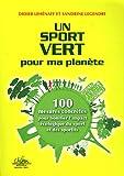 Un sport vert pour ma planète : 100 mesures concrètes pour bonifier l'impact écologique du sport et des sportifs