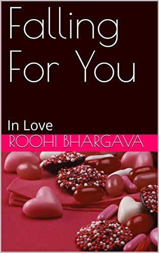 Falling for you in love ebook roohi bhargava amazon kindle falling for you in love by bhargava roohi fandeluxe PDF
