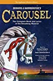 Rodgers and Hammerstein s Carousel: The Complete Book and Lyrics of the Broadway Musical (The Applause Libretto Library)
