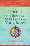 Unlock the Secret Messages of Your Body!: A 28-Day Jump-Start Program For Radiant Health And Glorious Vitality (Soul Coa