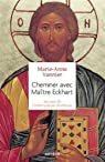 Cheminer avec Maître Eckhart par Vannier