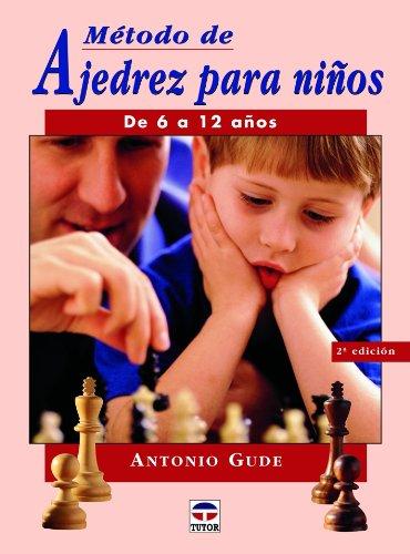 Metodo de Ajedrez Para Ninos - de 6 a 12 Anos por Antonio Gude