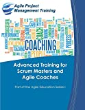 Advanced Training for Scrum Masters and Agile Coaches: Volume 6 (Part of the Agile Education Series) by Dan Tousignant (15-Jan-2015) Paperback