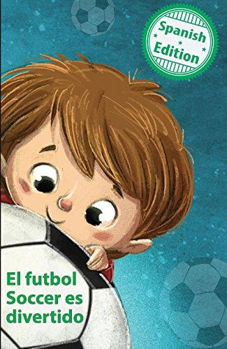 El futbol Soccer es divertido (Soccer is Fun) (Xist Kids Spanish Books) por Calee M. Lee
