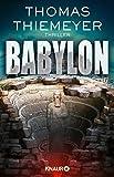 Babylon: Thriller - Thomas Thiemeyer