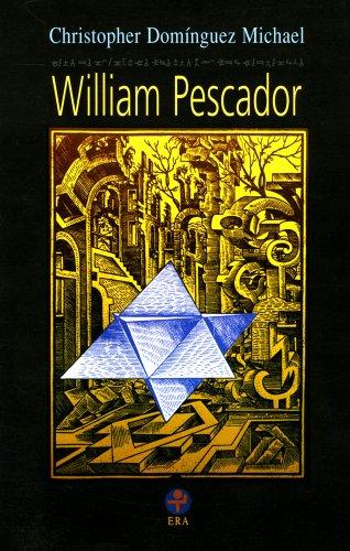William Pescador (Biblioteca Era) por Christopher Domínguez Michael