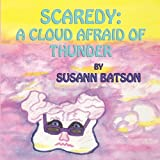Scaredy: A Cloud Afraid of Thunder by Susann Batson (2010-05-27)