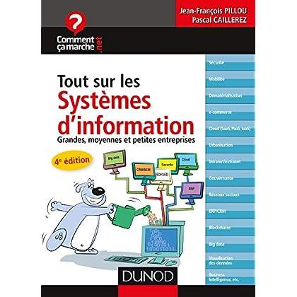 Tout sur les systèmes d'information - 4e éd. - Grandes, moyennes et petites entreprises