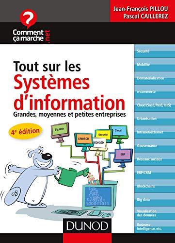 Tout sur les systèmes d'information - 4e éd. - Grandes, moyennes et petites entreprises par  Jean-François Pillou, Pascal Caillerez