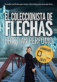 El coleccionista de flechas par Cristian Perfumo