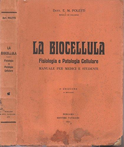La biocellula. fisiologia e patologia cellulare - manuale per medici e studenti.