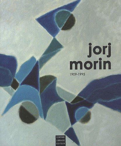 Jorj Morin 1909-1995 : Itinéraires et a...