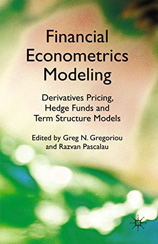 Financial Econometrics Modeling: Derivatives Pricing, Hedge Funds and Term Structure Models (English Edition)