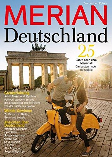 Preisvergleich Produktbild MERIAN Deutschland: 25 Jahre nach dem Mauerfall - Die besten neuen Reiseziele (MERIAN Hefte)