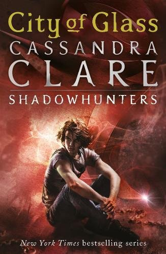 City of Glass: Mortal Instruments, Book 3 (The Mortal Instruments, Band 3)