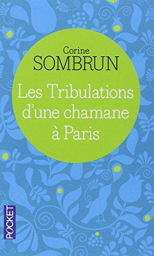 Les Tribulations D'une Chamane a Paris par Corinne Sombrun