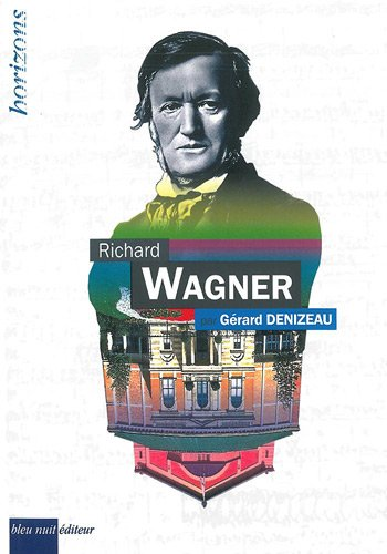 Richard Wagner par Gérard Denizeau