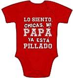 Shirtgeil Regalos Padre - Lo Siento Chicas, mi papá ya está Pillado Body bebé Manga Corta 6-12 Meses Rojo