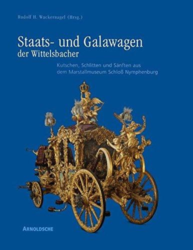 Staats- und Galawagen der Wittelsbacher. Kutschen, Schlitten und Sänften aus dem Marstallmuseum Schloss Nymphenburg;  Bd.2: Wissenschaftlicher Textband