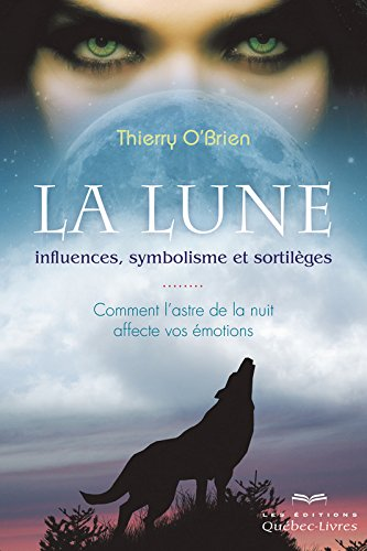 La lune : influences, symbolisme et sortilèges par Thierry O'brien