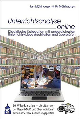 Unterrichtsanalyse online: Didaktische Kategoren mit angereicherten Unterrichtsvideos erschließen und überprüfen.