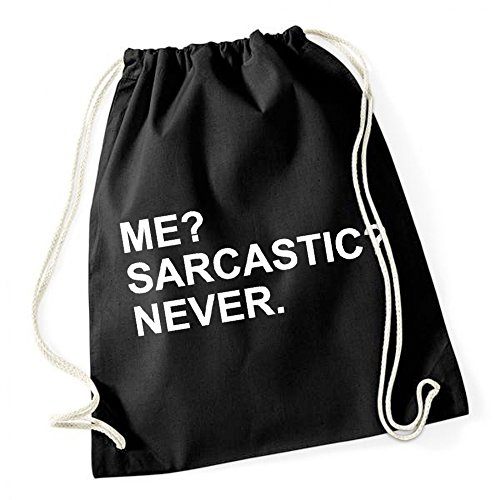 Me? Sarcastic? Never Gymsack Black Certified Freak