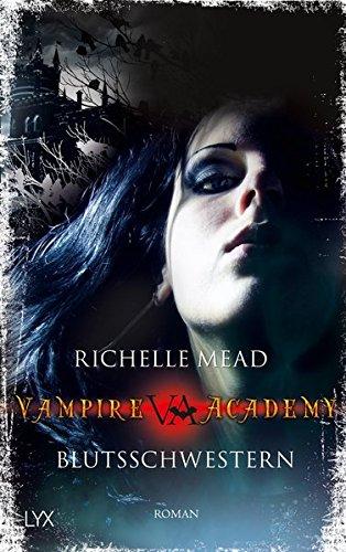Vampire Academy - Blutsschwestern