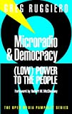 Image de Microradio & Democracy: (Low) Power to the People (Open Media Series)