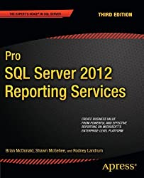 Pro SQL Server 2012 Reporting Services (Expert's Voice in SQL Server) by Brian McDonald (2012-07-31)