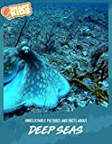 Unbelievable Pictures and Facts About Deep Seas (English Edition)