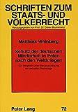 Schutz der deutschen Minderheit in Polen nach den Weltkriegen: Ein Vergleich unter Berücksichtigung der aktuellen Rechtslage (Schriften zum Staats- und Völkerrecht)