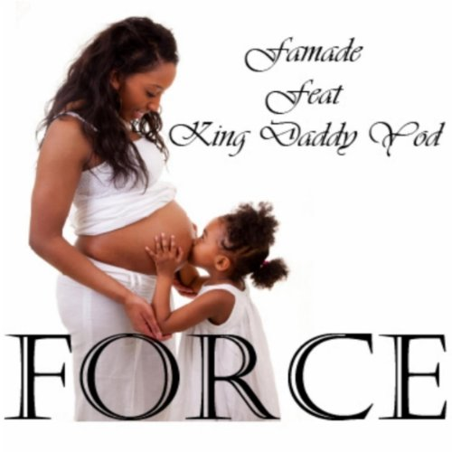 Force (feat. King Daddy Yod)
