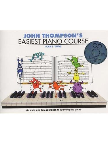 John Thompson's Easiest Piano Course: Part Two (Book And CD): Pt. 2 (Book & CD) por John (Institute of Development Studies UK) Thompson