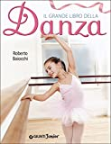 eBook Gratis da Scaricare Il grande libro della danza (PDF,EPUB,MOBI) Online Italiano
