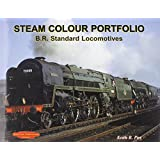 Steam Colour Portfolio: B.R. Standard Locomotives