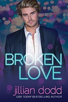 Broken Love (The Love Series Book 2) by [Dodd, Jillian]