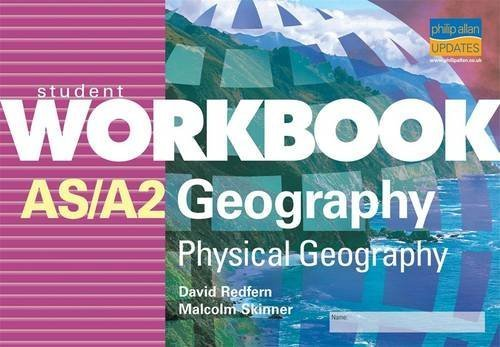 AS/A-Level Physical Geography Student Workbook by David Redfern (2000-11-20)