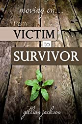 Moving On... From Victim to Survivor