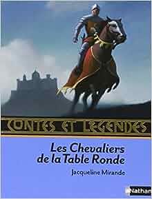 fr contes et l 233 gendes les chevaliers de la table ronde jacqueline mirande odile