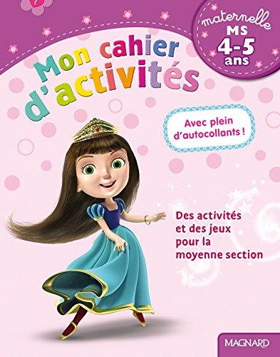 Mon cahier d'activités Moyenne section (MS : 4-5 ans)