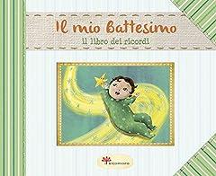 Idea Regalo - Il mio battesimo. Il libro dei ricordi. Ediz. illustrata