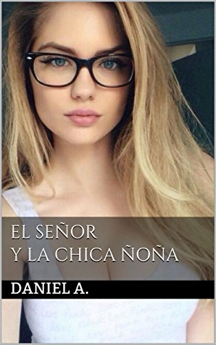 El Señor y la chica ñoña (Erótica) (Spanish Edition)