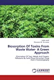 Biosorption Of Toxins From Waste Water- A Green Approach: Elimination Of Toxic Metals And Organic Pollutants By Solid-Phase Extraction Using Flash Chromatography