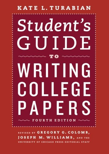 Student's Guide to Writing College Papers (Chicago Guides to Writing, Editing and Publishing)